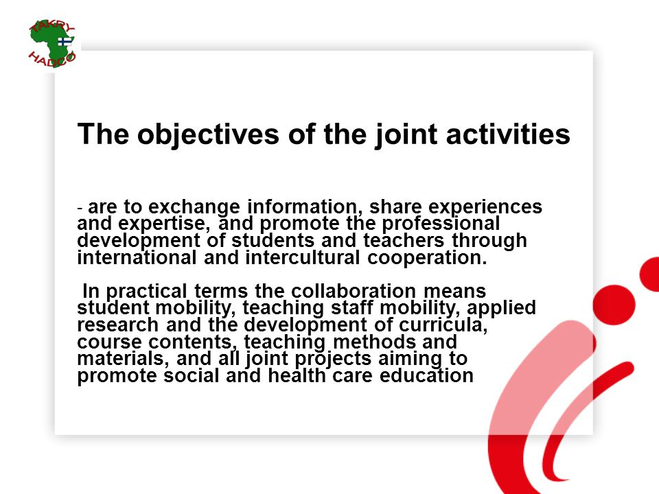 The objectives of the joint activities - are to exchange information, share experiences and expertise, and promote the professional development of stu