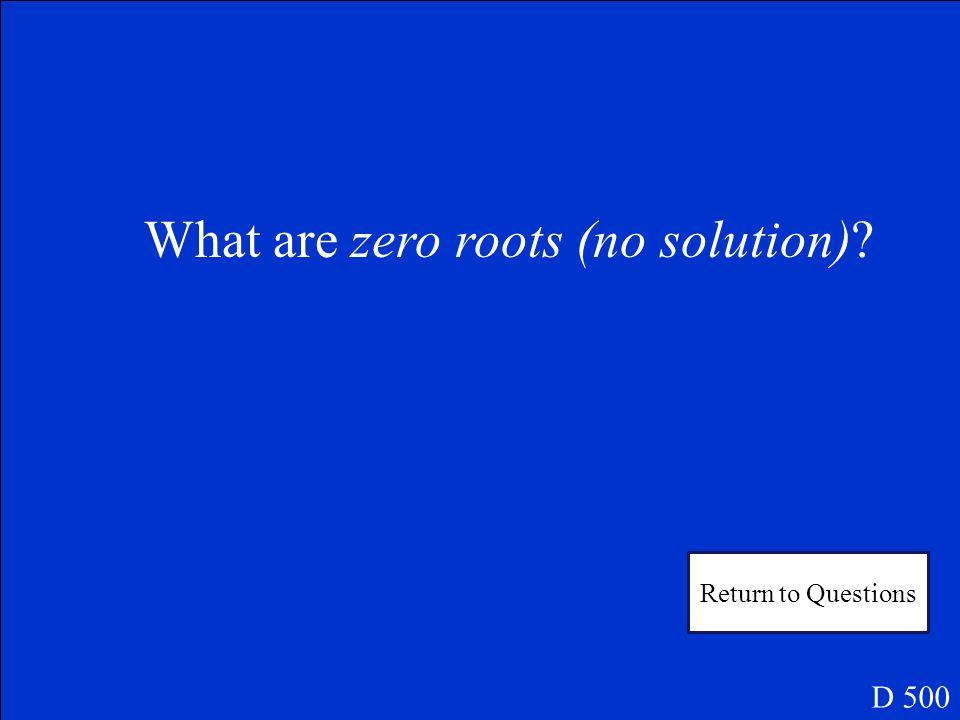 D 500 Use the discriminant to determine the number of roots. x 2 + 12 = 6x Answer 