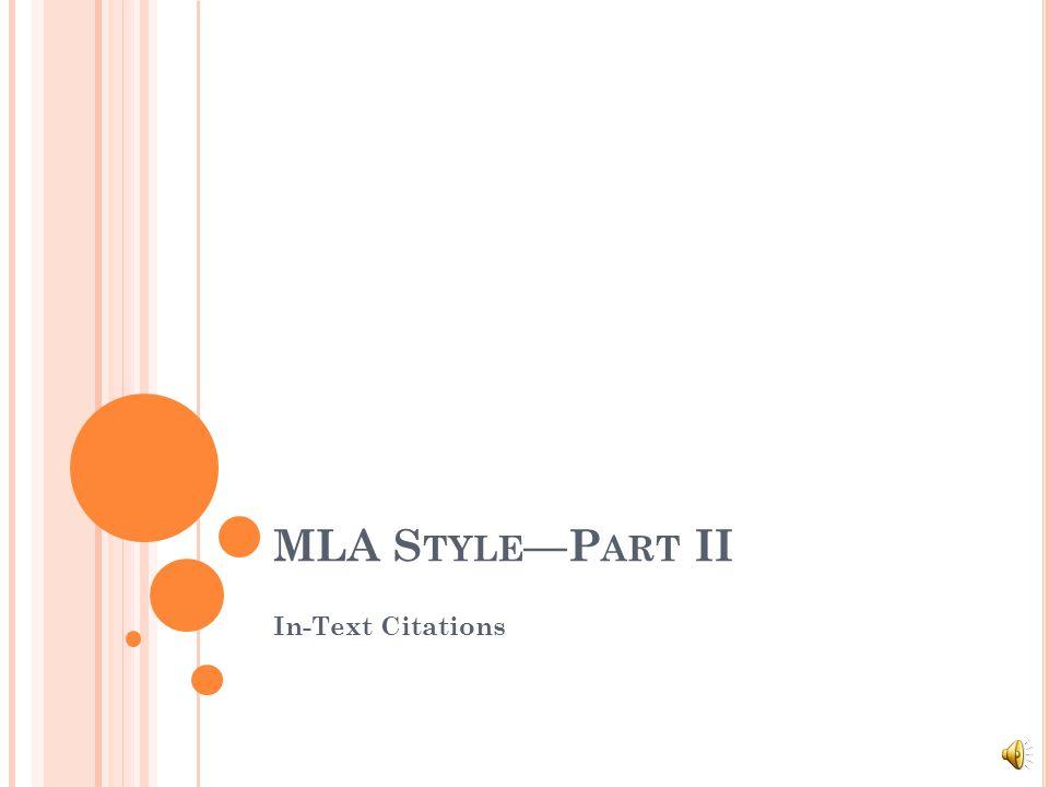 MLA S TYLE —P ART II In-Text Citations