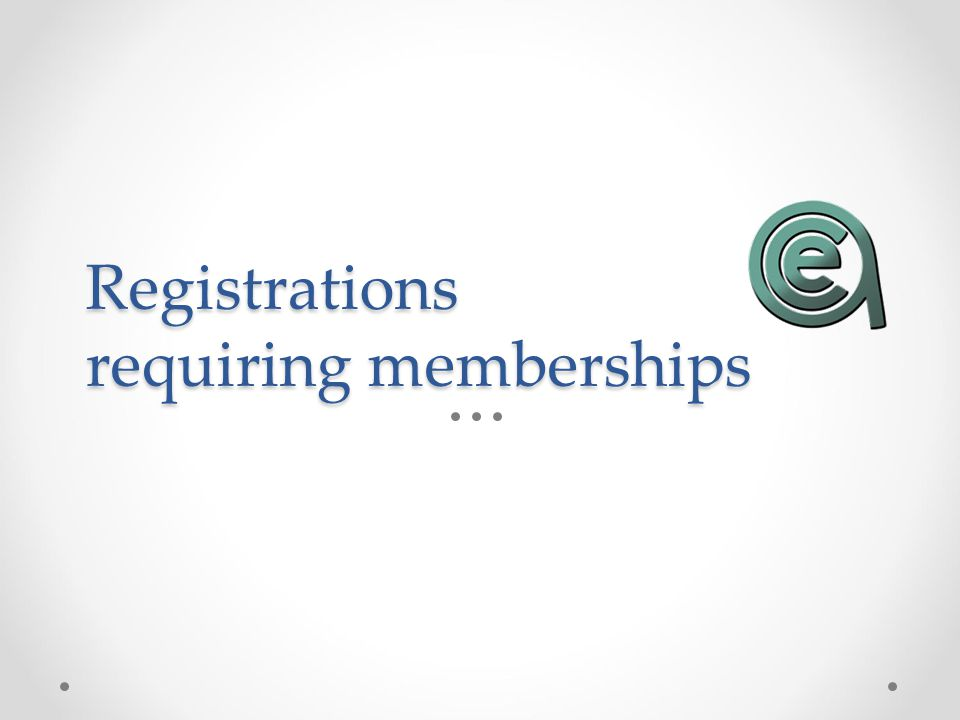Registrations requiring memberships
