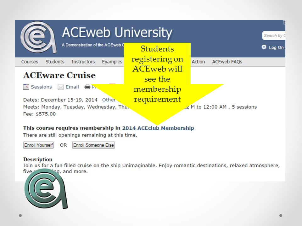 Students registering on ACEweb will see the membership requirement