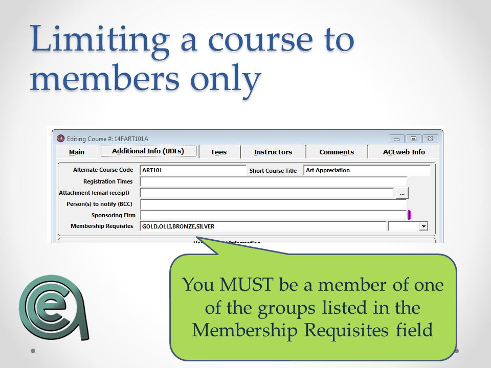 Limiting a course to members only You MUST be a member of one of the groups listed in the Membership Requisites field
