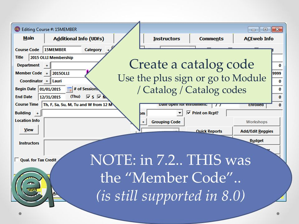 """Create a catalog code Use the plus sign or go to Module / Catalog / Catalog codes NOTE: in 7.2.. THIS was the """"Member Code"""".. (is still supported in 8"""