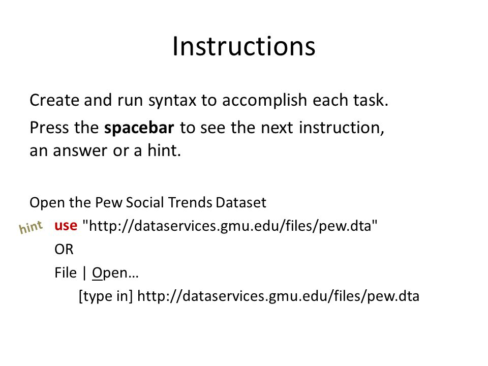 Instructions Create and run syntax to accomplish each task.