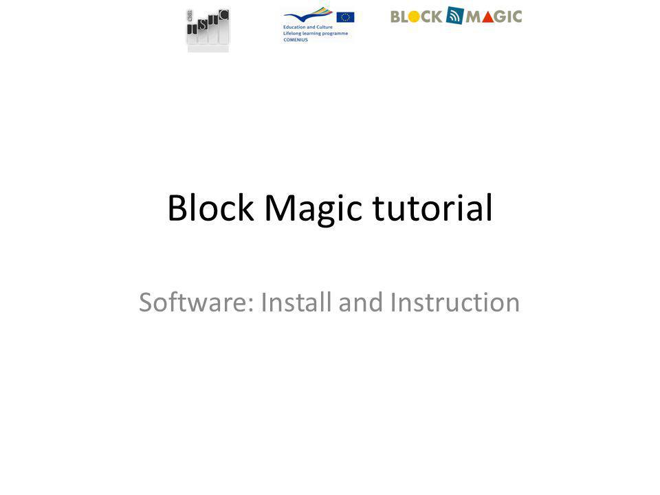 Block Magic tutorial Software: Install and Instruction