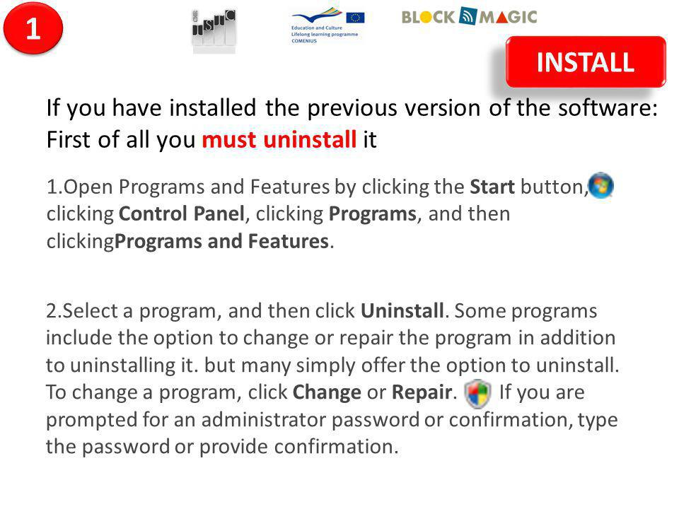 1.Open Programs and Features by clicking the Start button, clicking Control Panel, clicking Programs, and then clickingPrograms and Features. 2.Select