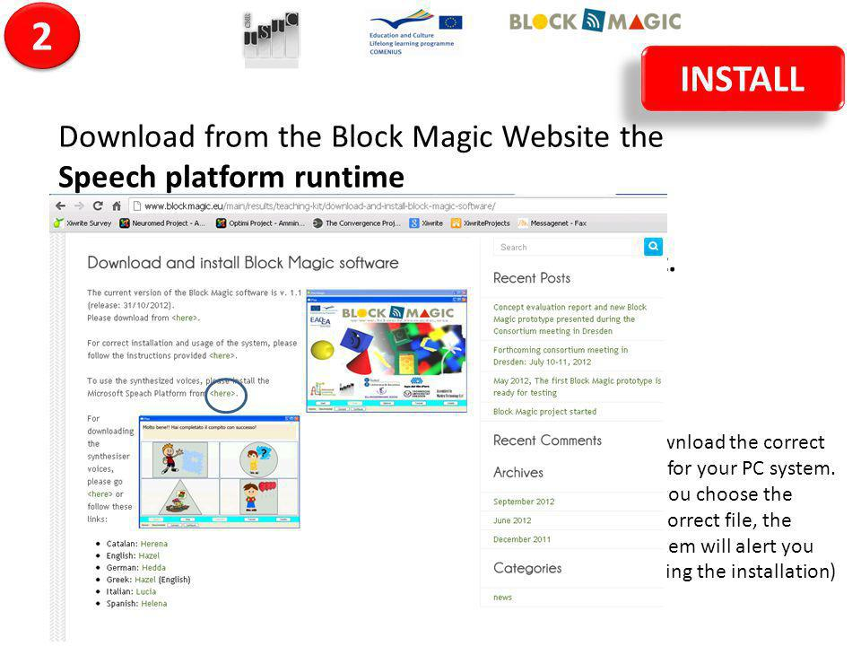Download from the Block Magic Website the Speech platform runtime Download the correct file for your PC system. (If you choose the uncorrect file, the