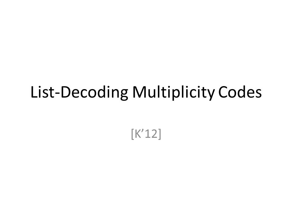 Local decodability of multiplicity codes [KSY '11]