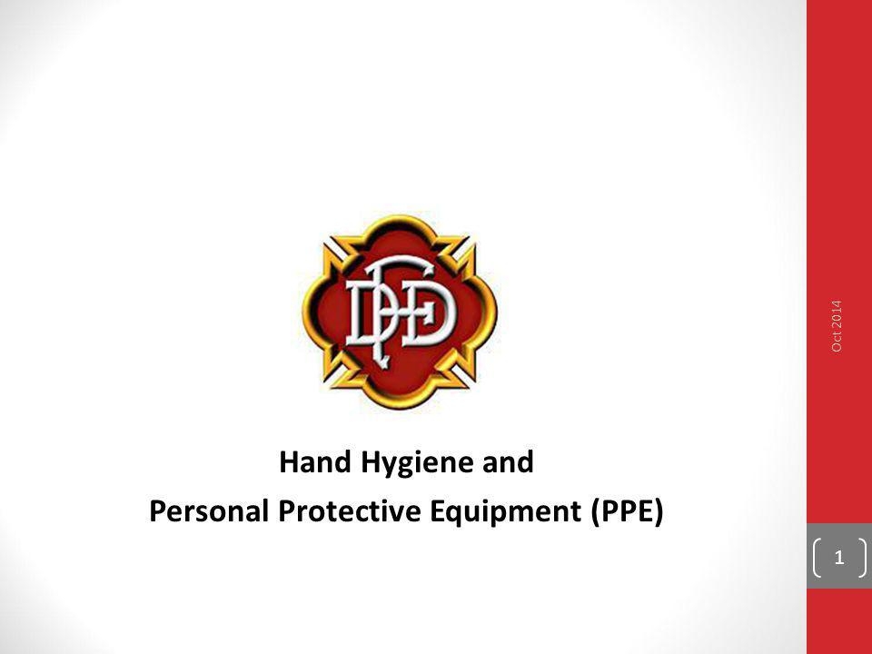 Hand Hygiene and Personal Protective Equipment (PPE) Oct 2014 1