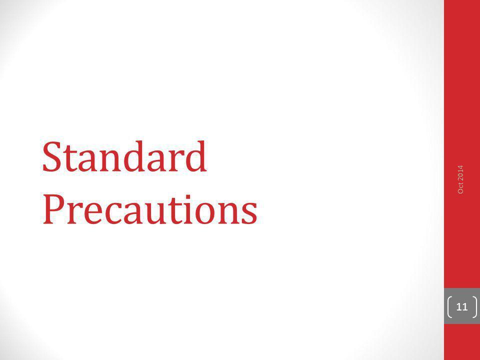 Standard Precautions 11 Oct 2014
