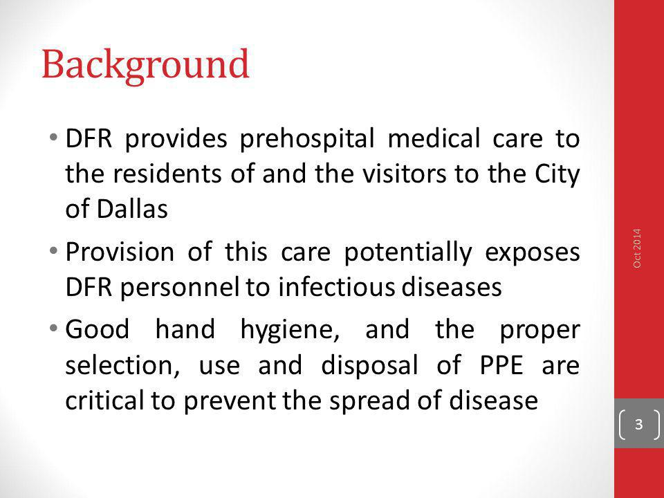 Background DFR provides prehospital medical care to the residents of and the visitors to the City of Dallas Provision of this care potentially exposes