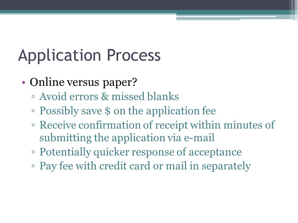 Application Process Online versus paper.