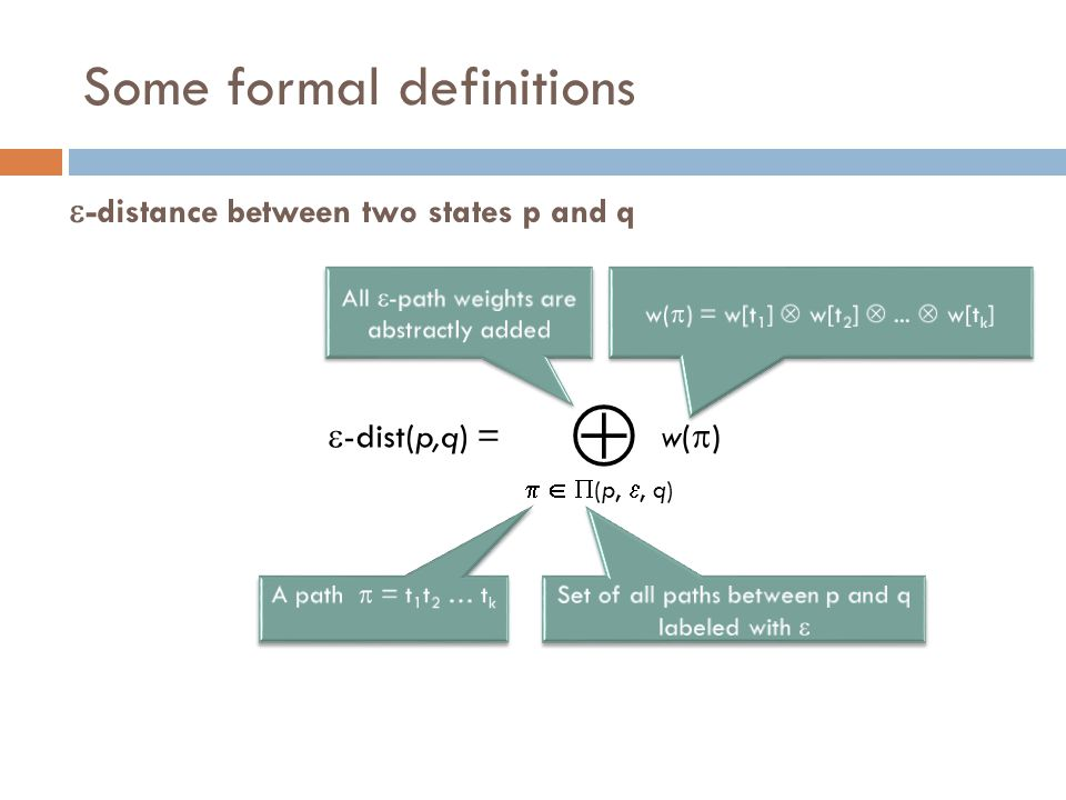 Some formal definitions  -distance between two states p and q  w()w()  -dist(p,q) =    (p, , q)