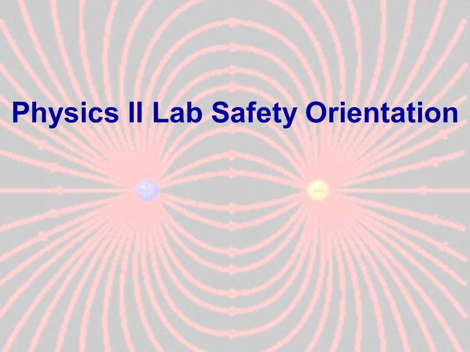 Physics II Lab Safety Orientation