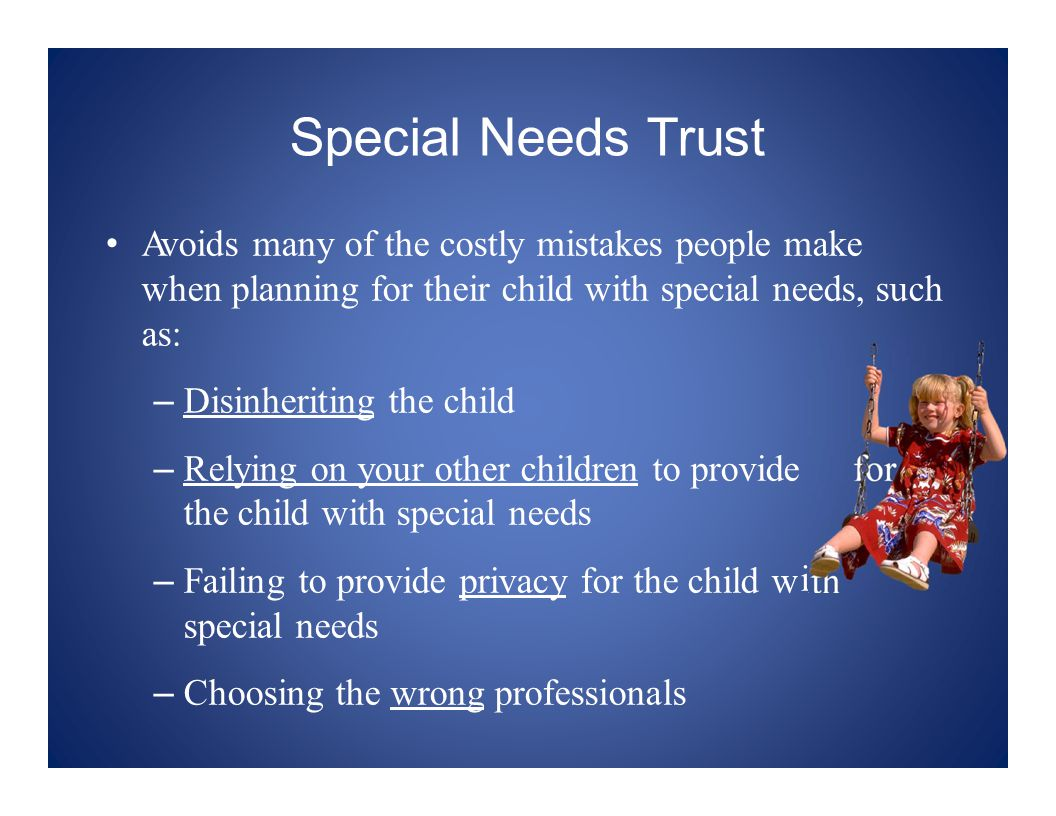 Disinheriting the Child Some recommend to parents to disinherit the child with special needs in order to protect their public benefit.