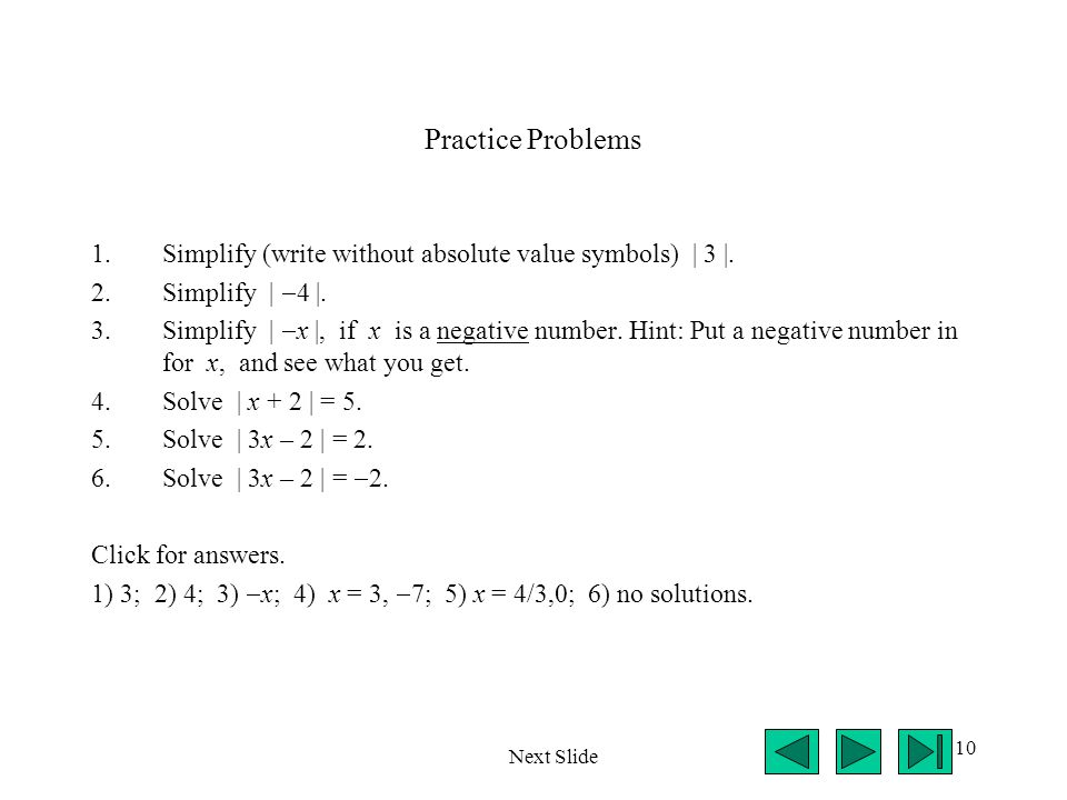 10 Practice Problems 1.Simplify (write without absolute value symbols) | 3 |.