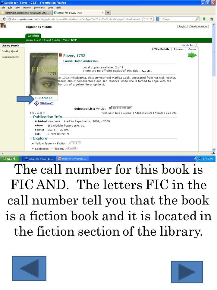 The call number for this book is FIC AND. The letters FIC in the call number tell you that the book is a fiction book and it is located in the fiction