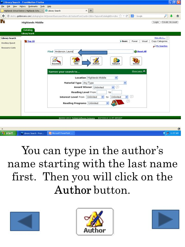 You can type in the author's name starting with the last name first. Then you will click on the Author button.