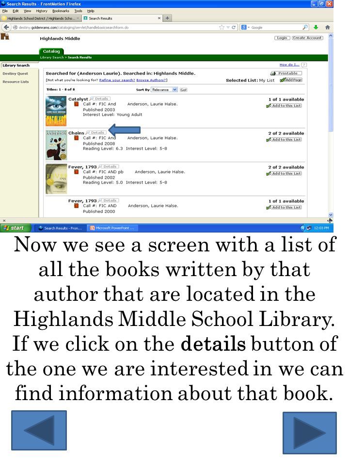 Now we see a screen with a list of all the books written by that author that are located in the Highlands Middle School Library. If we click on the de