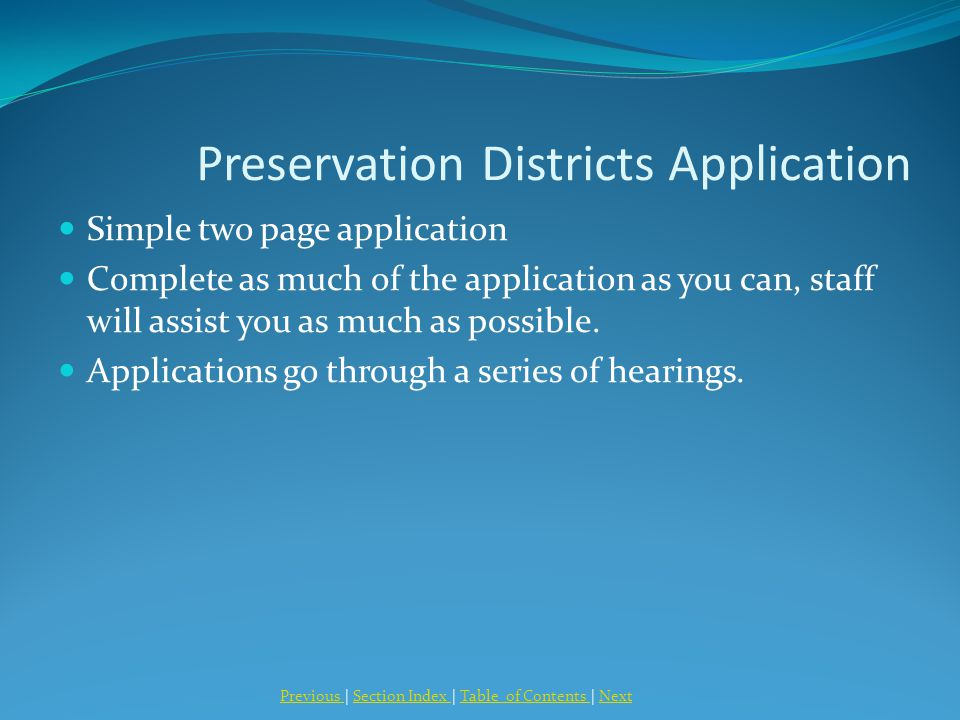 Preservation Districts Application Simple two page application Complete as much of the application as you can, staff will assist you as much as possible.