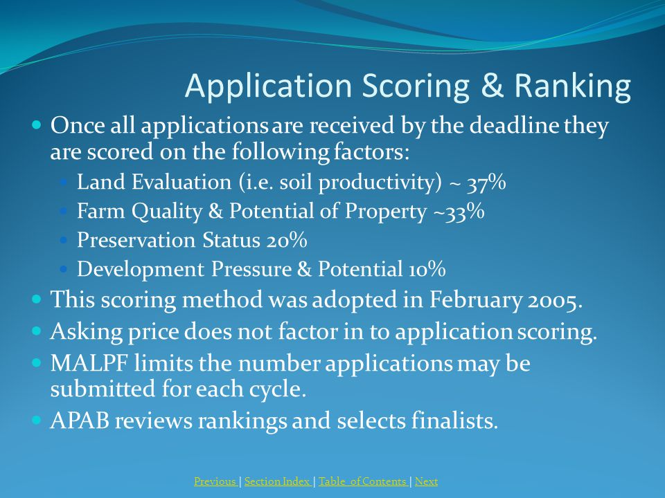 Application Scoring & Ranking Once all applications are received by the deadline they are scored on the following factors: Land Evaluation (i.e.
