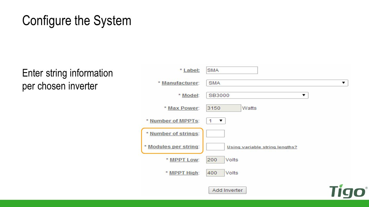 Enter inverter information After choosing model the following will auto-fill Configure the System