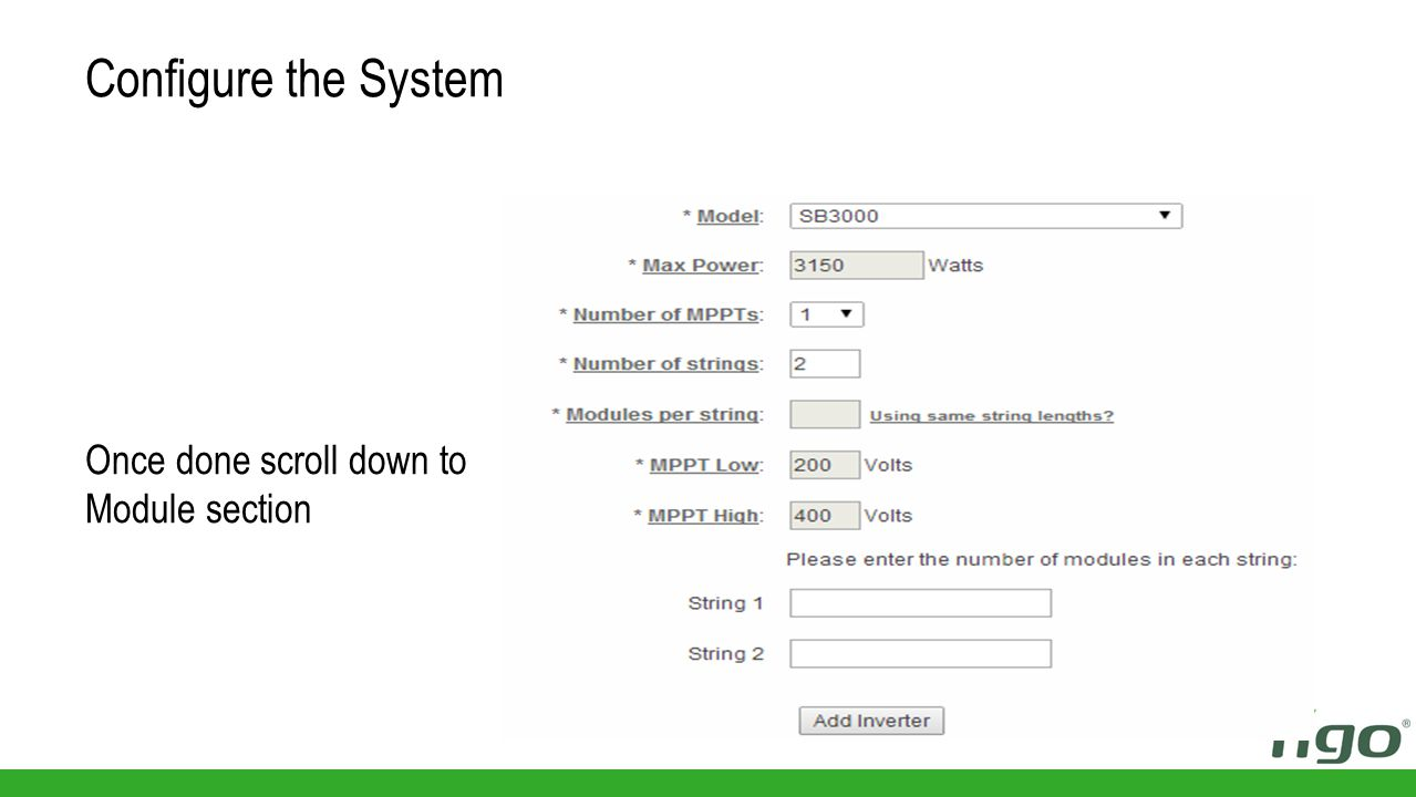 If you're using more than 1 inverter type, click Add inverter to add another one Configure the System