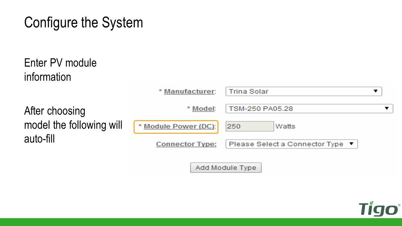 Enter PV module information Configure the System