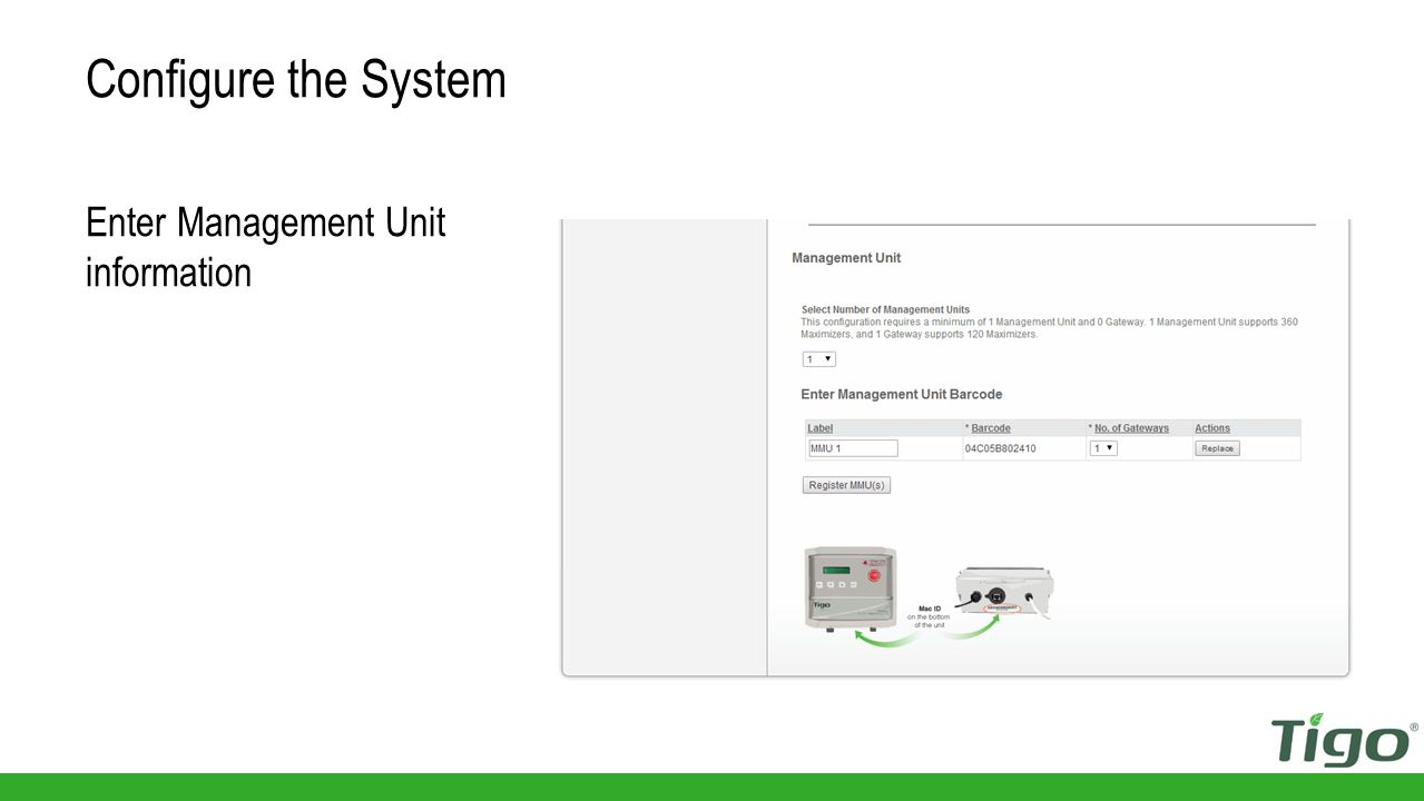 Once done scroll down to Management Unit section Configure the System