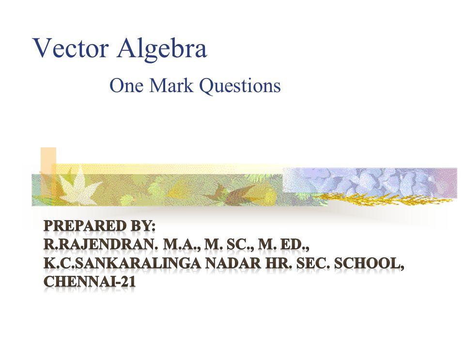 Vector Algebra One Mark Questions