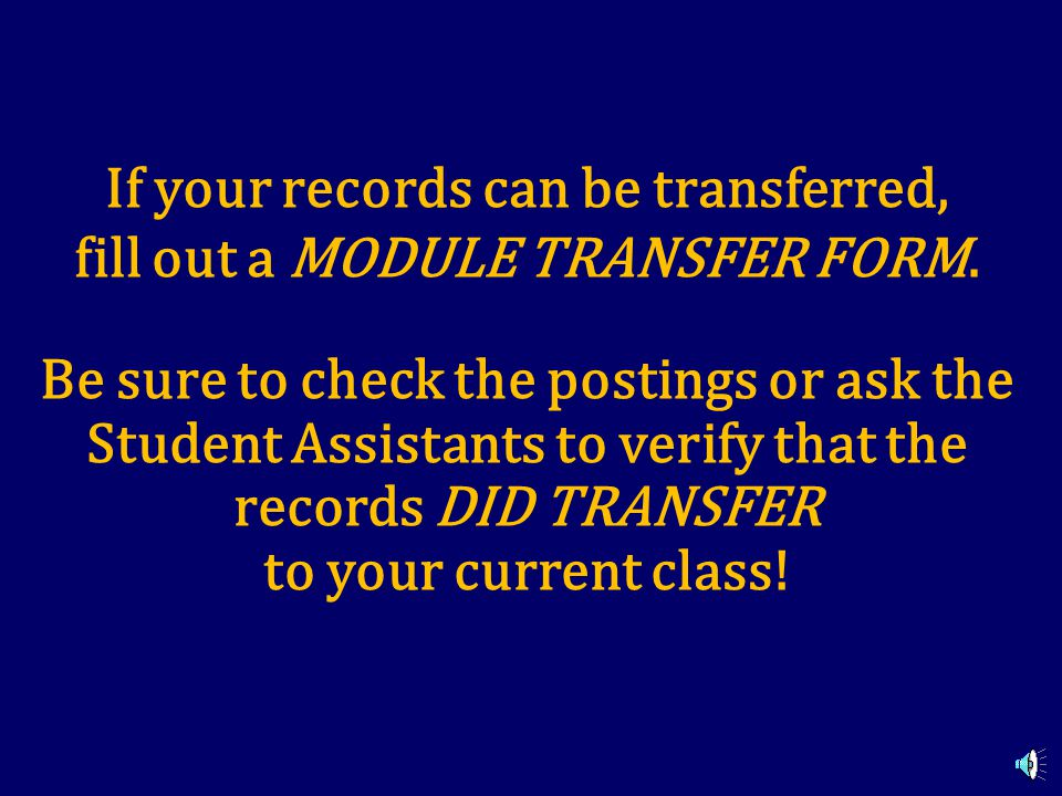 If you already have done one or more of the required Modules for another class, you may be able to transfer your records instead of repeating the Module.
