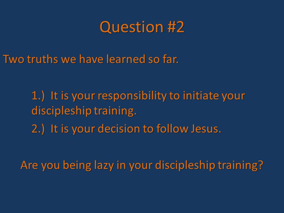 Question #2 Two truths we have learned so far.