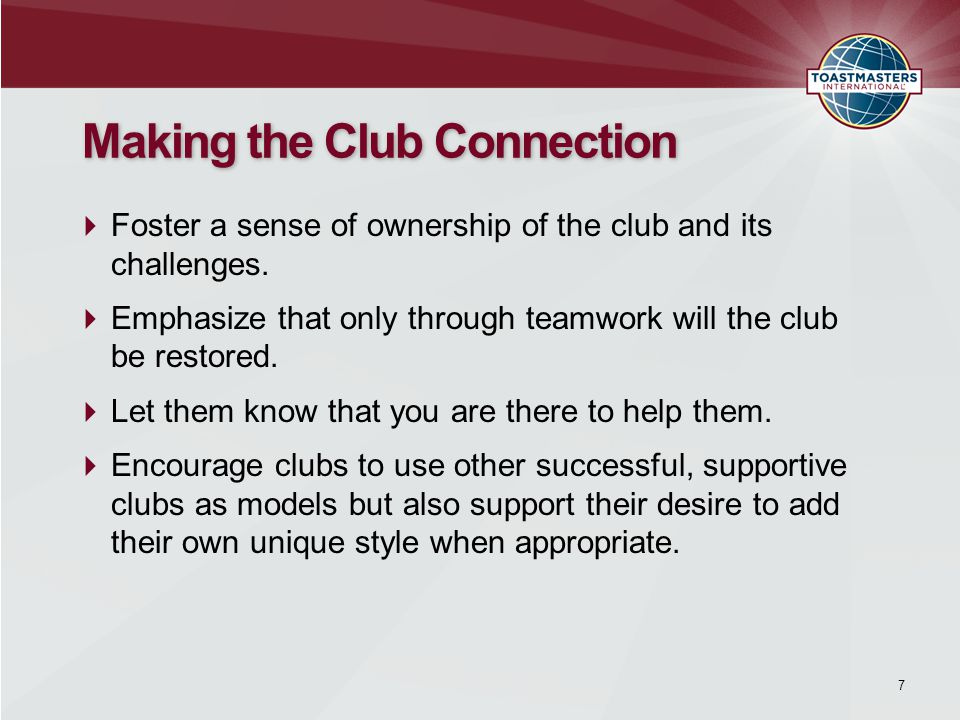 7  Foster a sense of ownership of the club and its challenges.