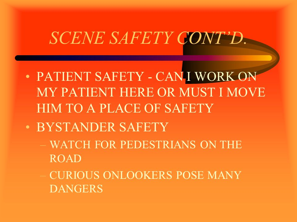 SCENE SAFETY CONT'D.