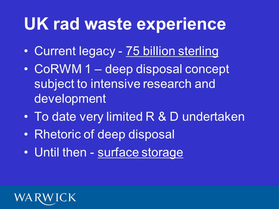 Prof Andy Blowers OBE, Open University, member of NIREX, member of Committee on Radioactive Waste Management 1 (CoRWM) 'There is, as yet, no proven technical solution for the long-term management of radioactive wastes'