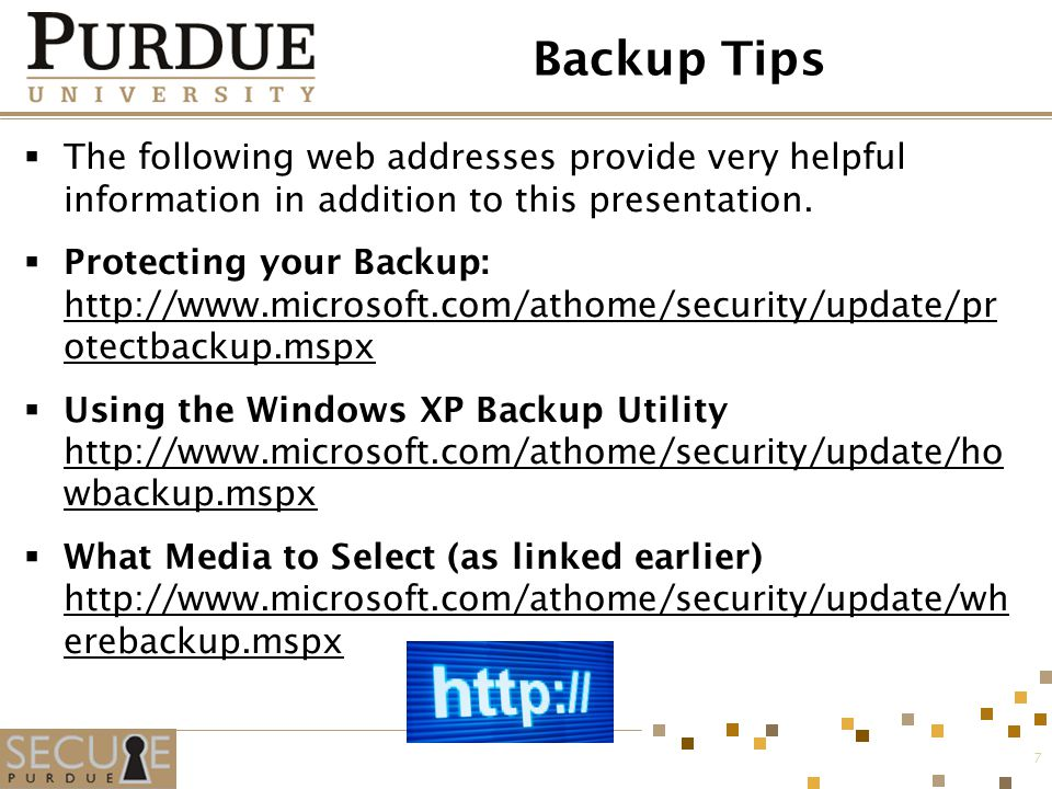 7 Backup Tips  The following web addresses provide very helpful information in addition to this presentation.