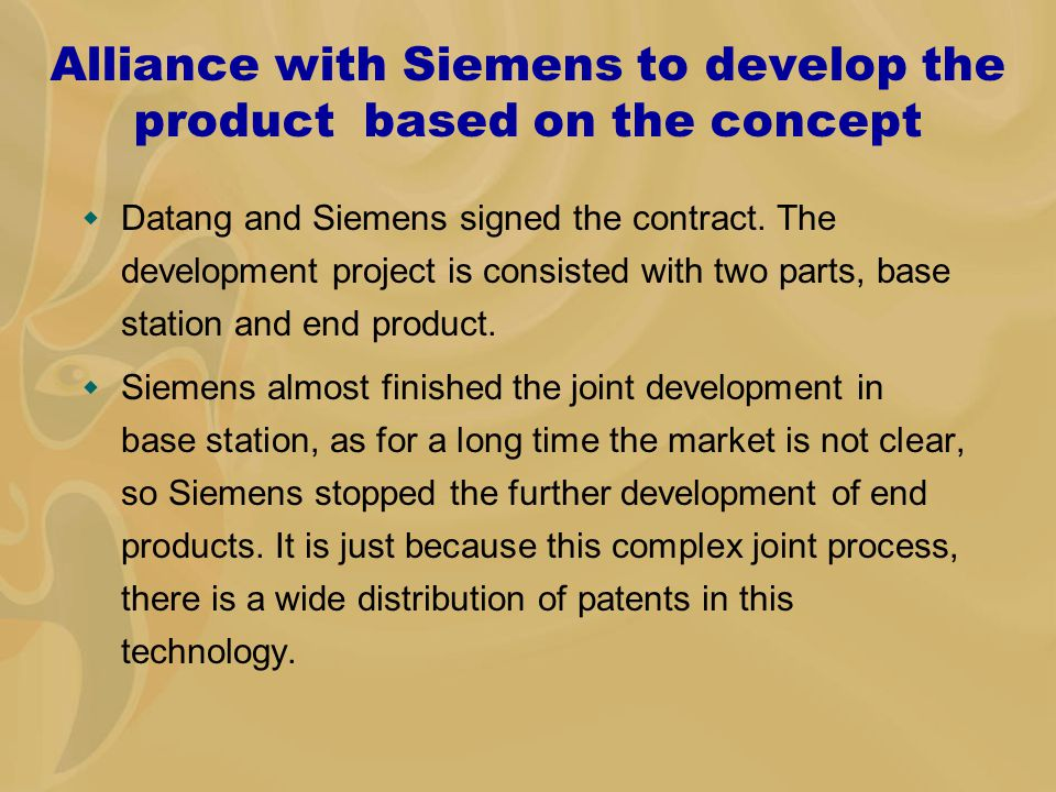 Alliance with Siemens to develop the product based on the concept  Datang and Siemens signed the contract.