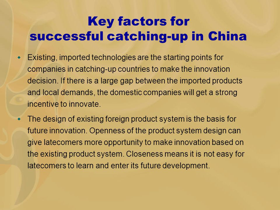 Five key elements for successful catching-up  Finding mismatch area: innovation in low-end market  Technological opportunity: new technology from other industry or existing industry.