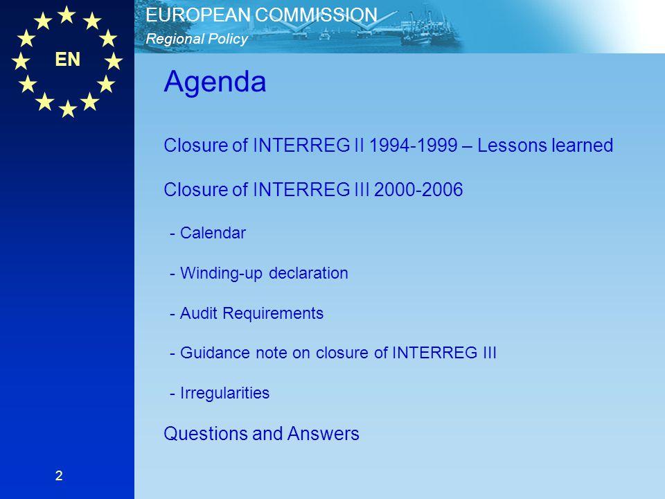 EN Regional Policy EUROPEAN COMMISSION 2 Agenda Closure of INTERREG II 1994-1999 – Lessons learned Closure of INTERREG III 2000-2006 - Calendar - Wind
