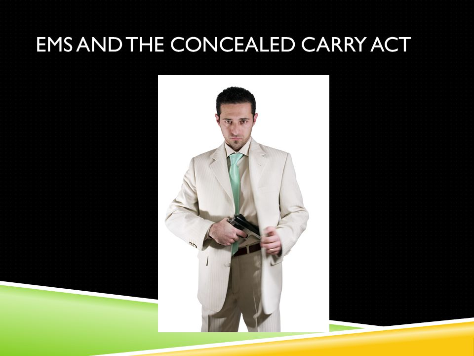 EMS AND THE CONCEALED CARRY ACT