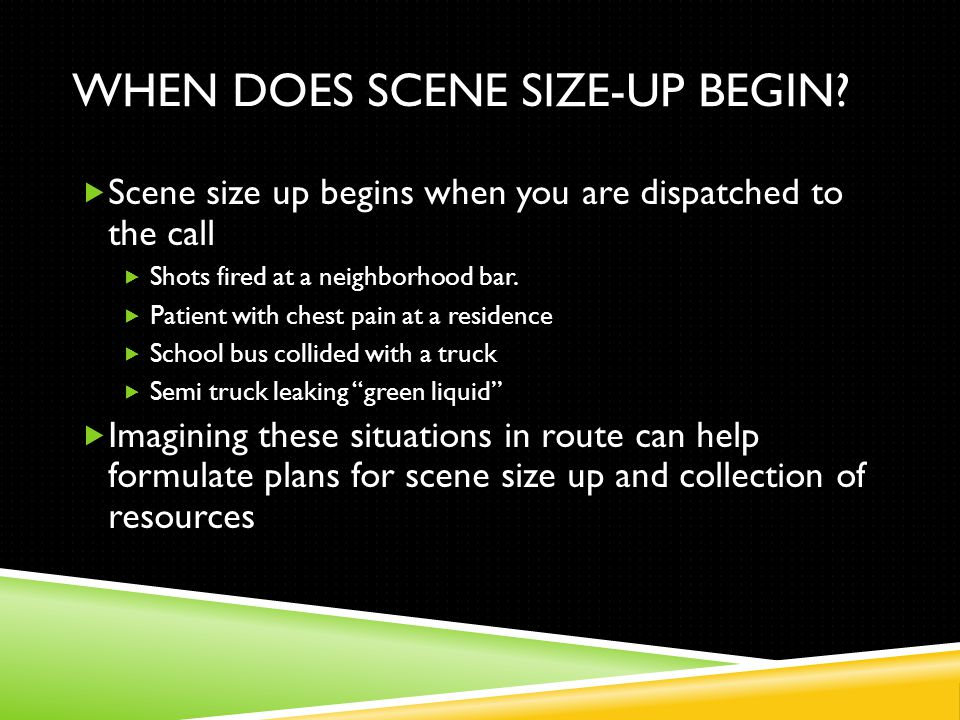 WHEN DOES SCENE SIZE-UP BEGIN.