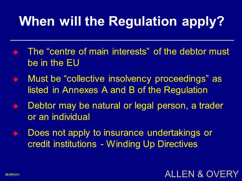 BK:969523v1BK:969523v1 ALLEN & OVERY When will the Regulation apply.
