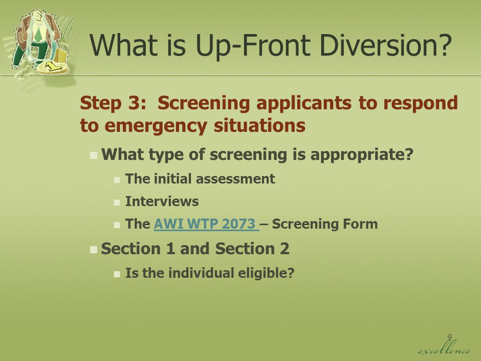 9 Step 3: Screening applicants to respond to emergency situations What type of screening is appropriate.