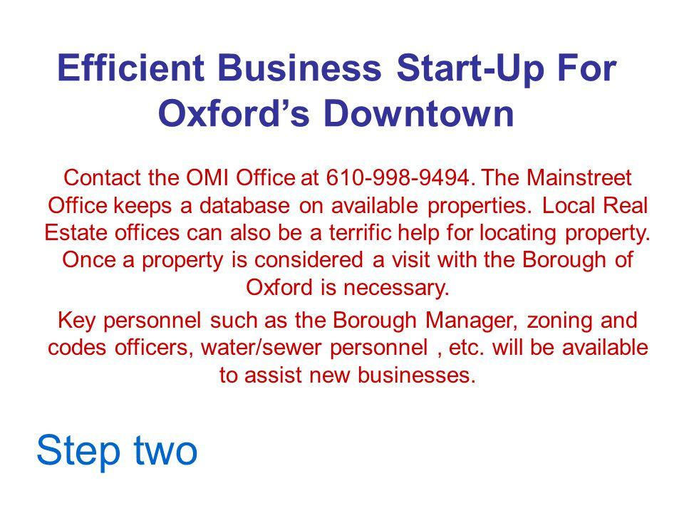 Efficient Business Start-Up For Oxford's Downtown Contact the OMI Office at 610-998-9494.