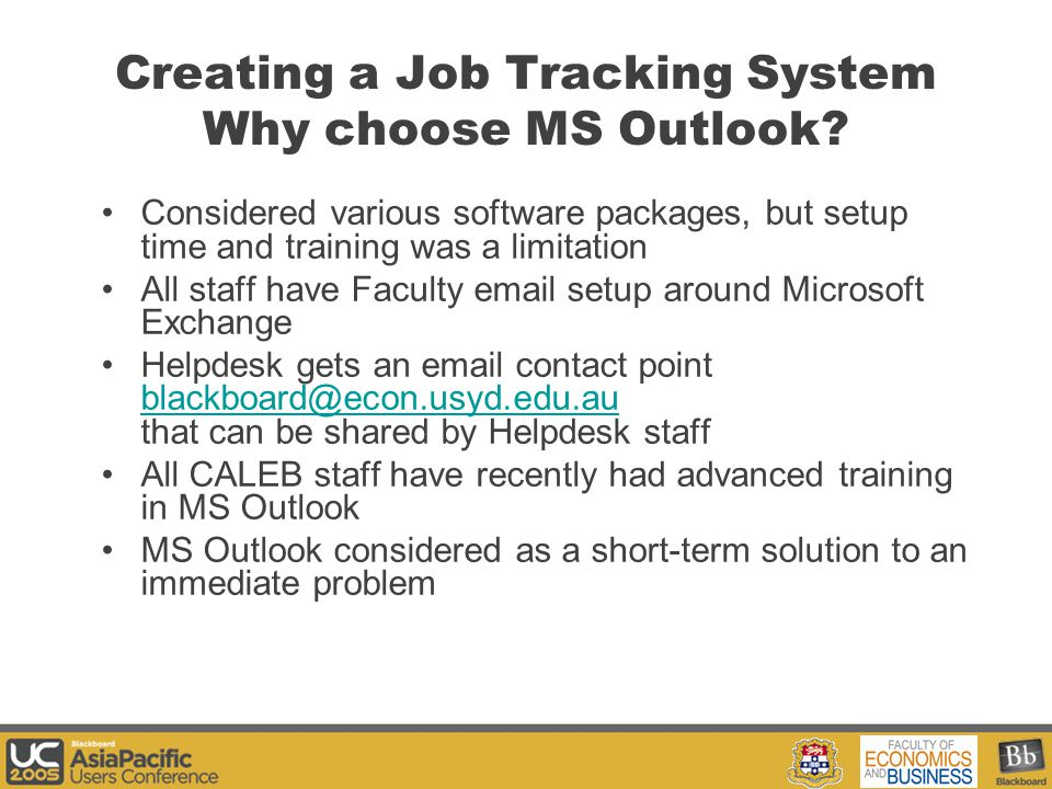Your Logo Here Creating a Job Tracking System Why choose MS Outlook.