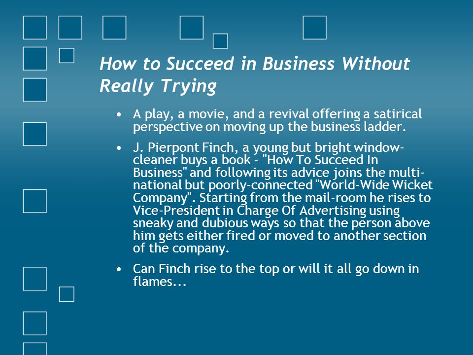 How to Succeed in Business Without Really Trying Mr.