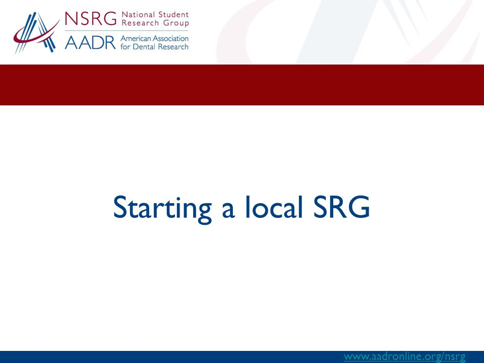 Starting a local SRG www.aadronline.org/nsrg