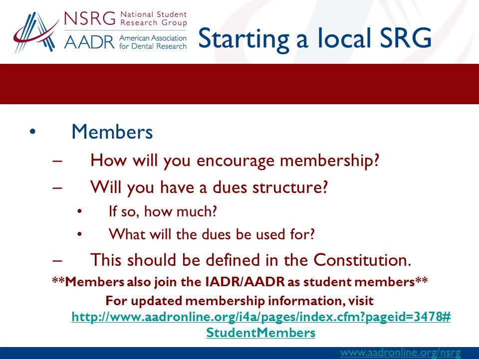 Starting a local SRG Members –How will you encourage membership.