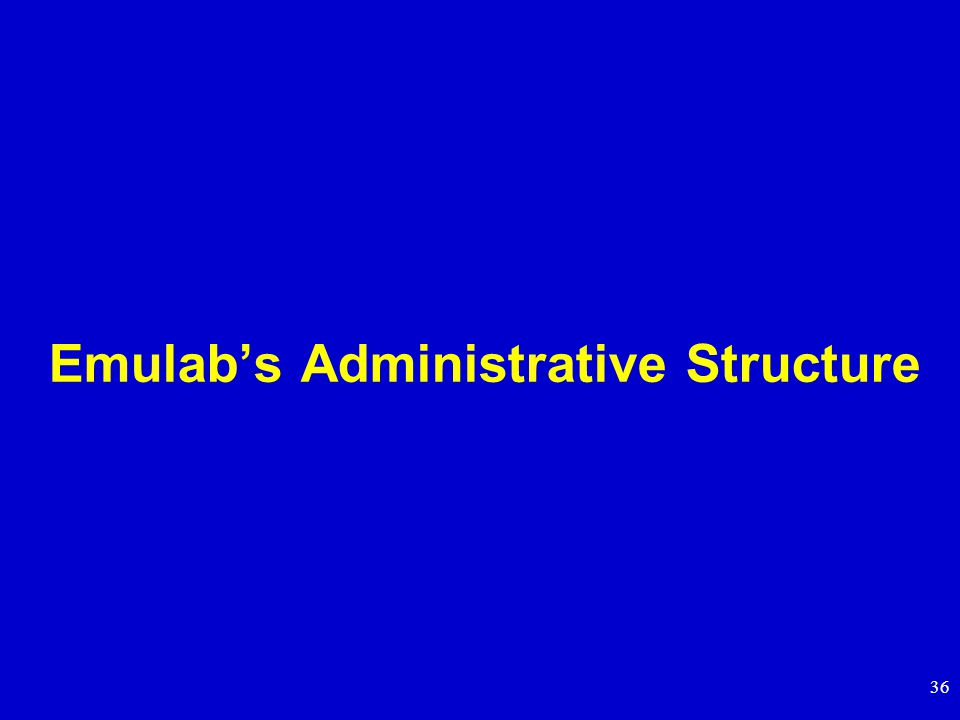 36 Emulab's Administrative Structure