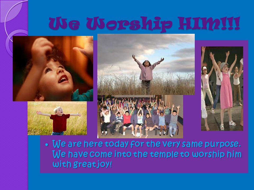 Disciples Worshiped with JOY!!!! Were the disciples sad? No way! The Bible tells us that when Jesus had ascended into heaven, the disciples worshiped